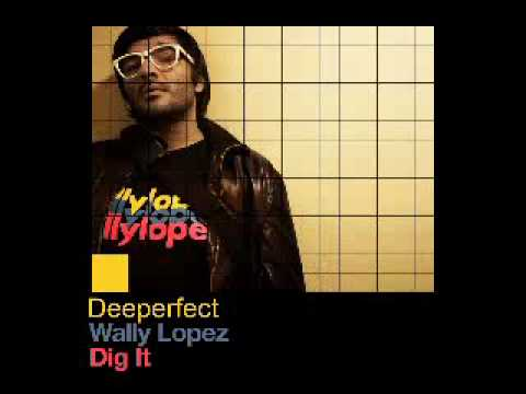 Wally Lopez - Dig it (Ismael Rivas & Bias Mix)_toA...