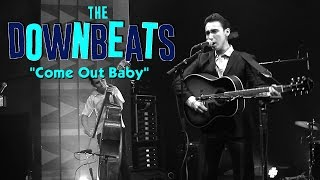 "The Downbeats - ""Come Out Baby!"" (Sound Check)"