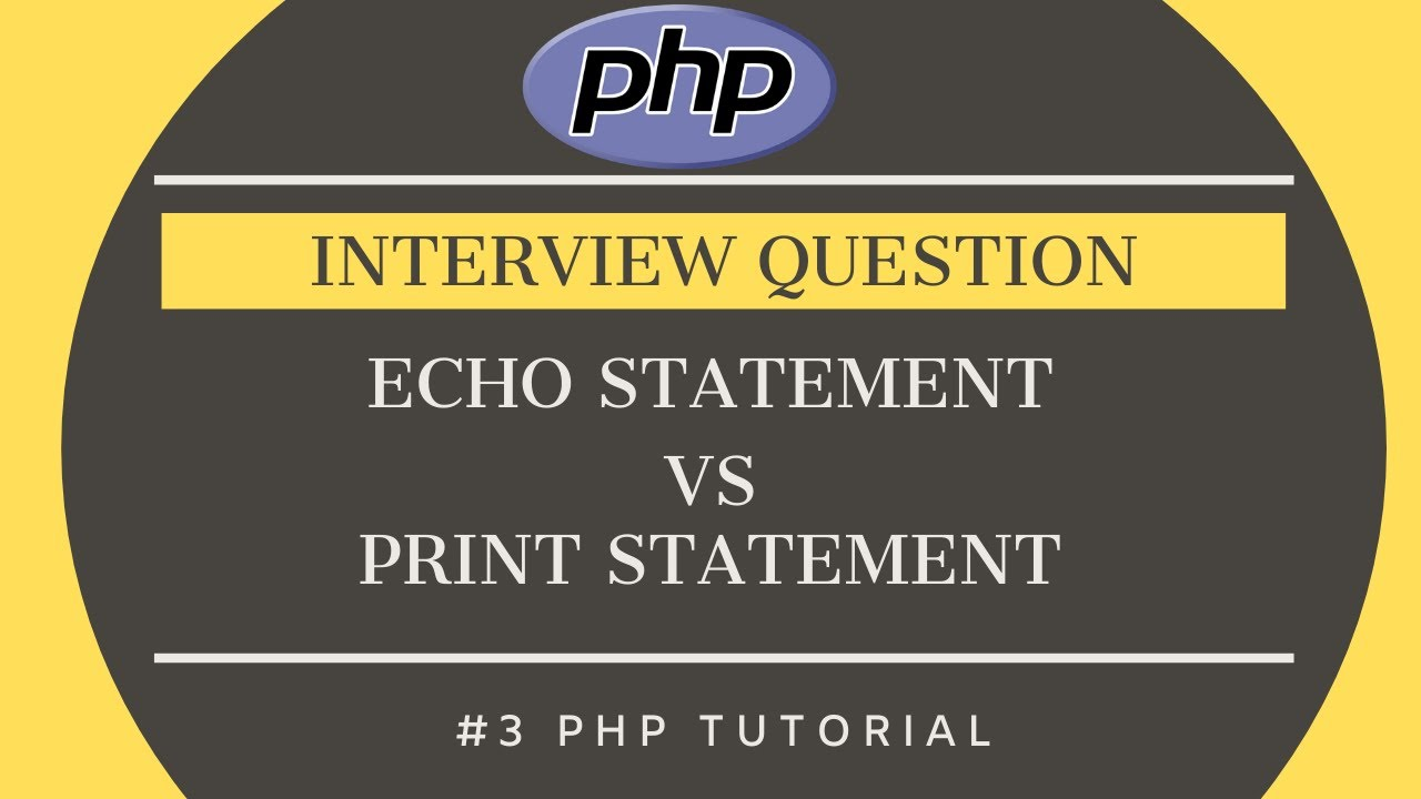 Echo vs Print PHP | Use cases , Differences | How are echo and print different in PHP?