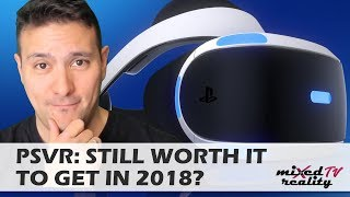 Is It Still Worth It To Get The PSVR In 2018? Playstation VR Review - Buy Or Pass?
