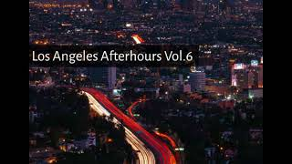 Los Angeles Afterhours Vol.6 [Mix2] Mixed By Wally Valenzuela