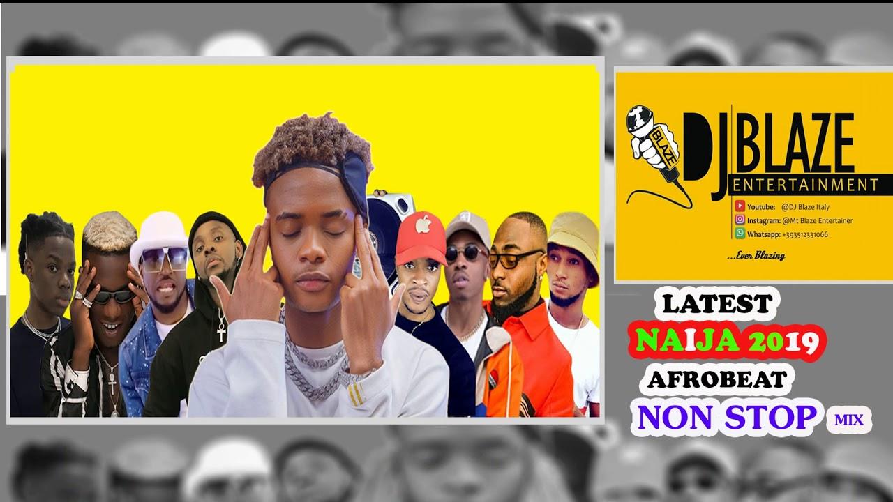 Latest Naija 2019 Afrobeat Non Stop Mix(Finest DJ BLAZE)ft DJ  FX-LEROY/SKIIBII/SPURZ/CRAYON/REMA mp3