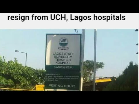 1000 PEOPLES DIES IN LAGOS: AS 900 DOCTORS RESIGN FROM UCH, LAGOS HOSPITAL