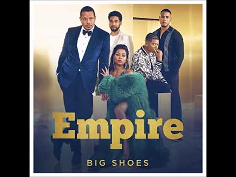 Empire Cast ft. Yazz & Serayah - Big Shoes