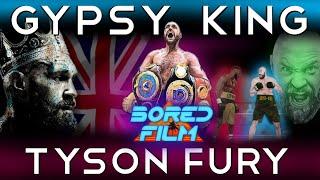 Tyson Fury - The Gypsy King An Original Bored Film Documentary