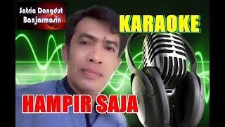 Gambar cover HAMPIR SAJA - RHOMA IRAMA FEAT ELVY SUKAESIH (KARAOKE)MUSIC AMANG IZAI BORNEO