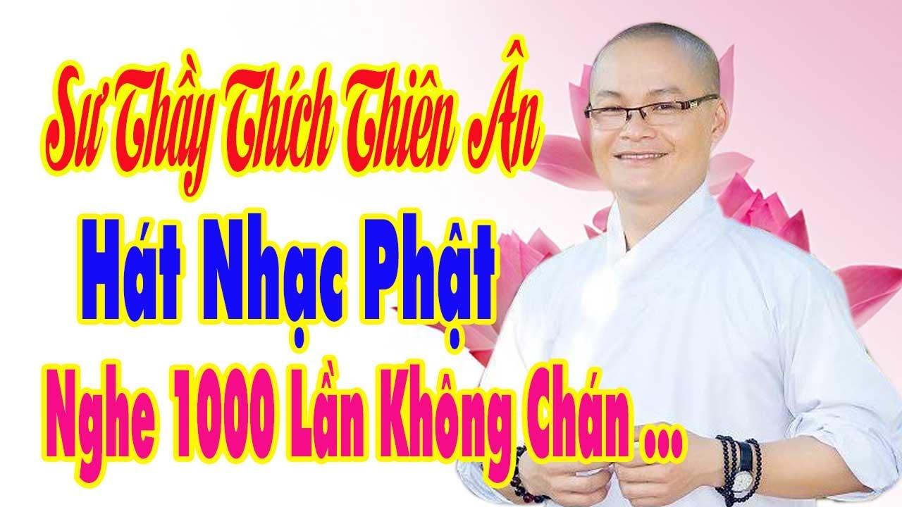 Nghe 1000 Lần Không Chán ...   Sư Thầy Thích Thiên Ân hát Nhạc Phật Giáo Cảm Động Hay Nhất 2017