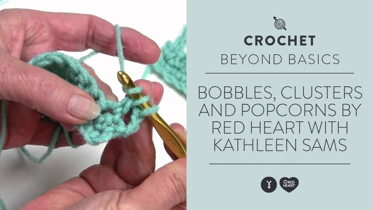 How to Crochet Bobbles | Red Heart