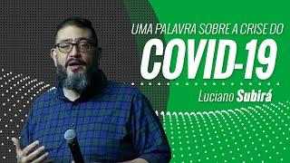 UMA PALAVRA SOBRE A CRISE DO COVID 19 - Luciano Subirá