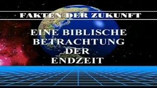 Fakten der Zukunft Teil 1 - Eine biblische Betrachtung der Endzeit