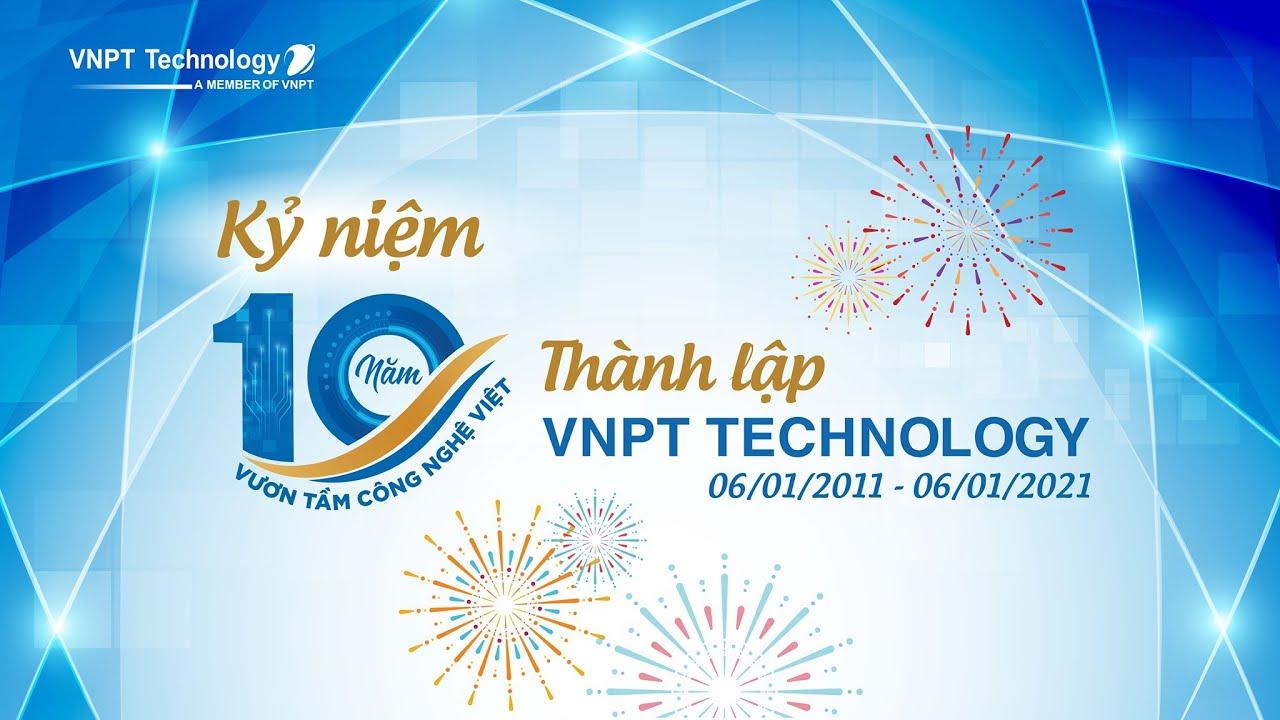 VNPT Technology – 10 năm vươn tầm công nghệ Việt