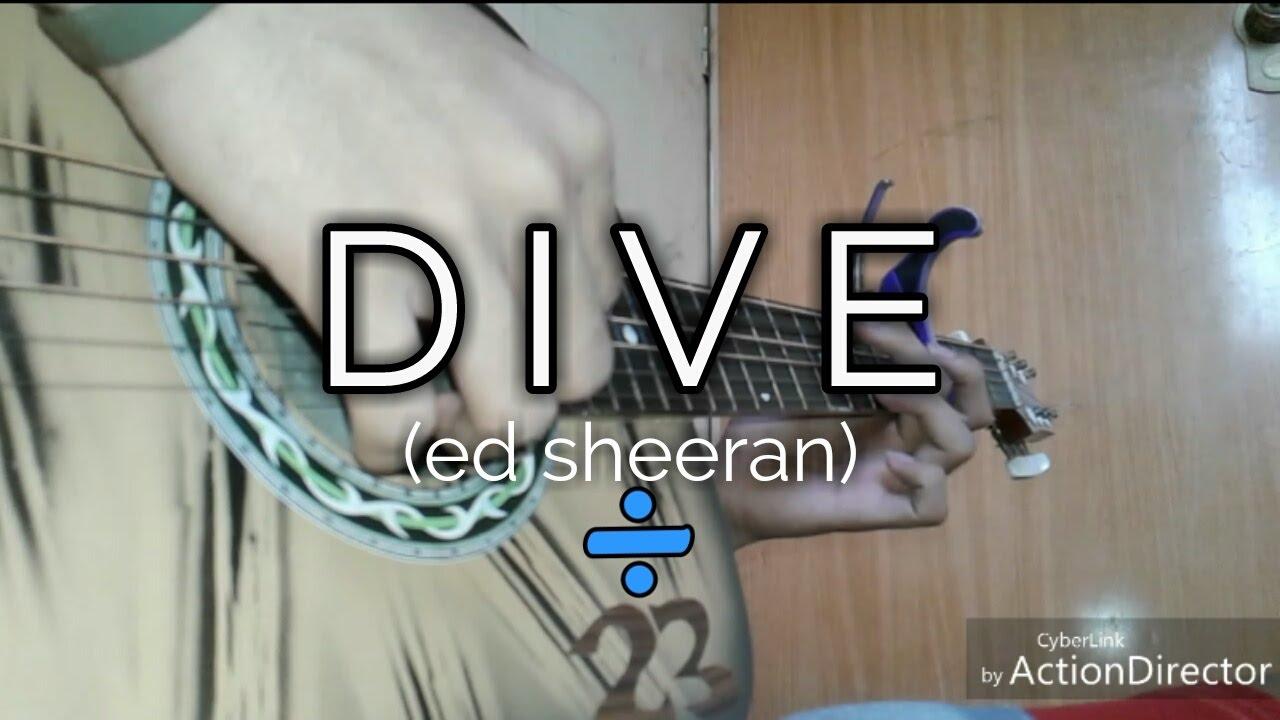 Ed sheeran dive fingerstyle guitar cover youtube - Dive ed sheeran ...