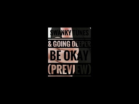 Swanky Tunes & Going Deeper – Be Okay (feat. Boogshe)(Preview) [Exclusive]