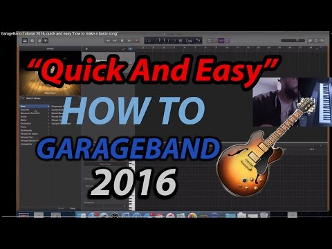 "GarageBand Tutorial 2016, quick and easy ""how to make a basic song"""