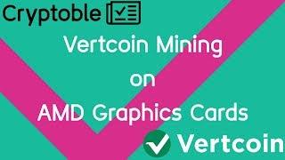 How To Mine Vertcoin Lyra2REv2 on AMD GPUs #VertcoinAMDMiner