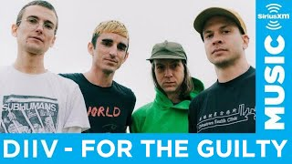 DIIV - For the Guilty [LIVE @ SiriusXM Studios] | AUDIO ONLY
