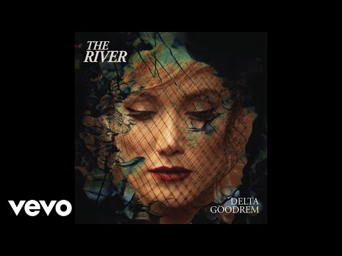 Delta Goodrem - The River (Official Audio)
