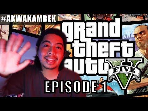 Mari kita start balik #akwakambek | Part 1 | GTA V | Malaysia
