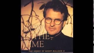 Geoff Bullock - 07. I Will Behold