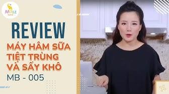 Review máy hâm sữa tiệt trùng sấy khô