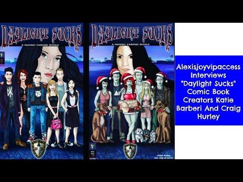 Daylight Sucks Comic Book Creators Katie Barberi And Craig Hurley Interview - Alexisjoyvipaccess