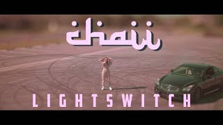 CHAII - LIGHTSWITCH (OFFICIAL MUSIC VIDEO)