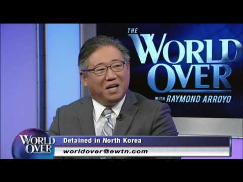 World Over - 2016-10-16 – North Korean Political Prisoner Kenneth Bae with Raymond Arroyo