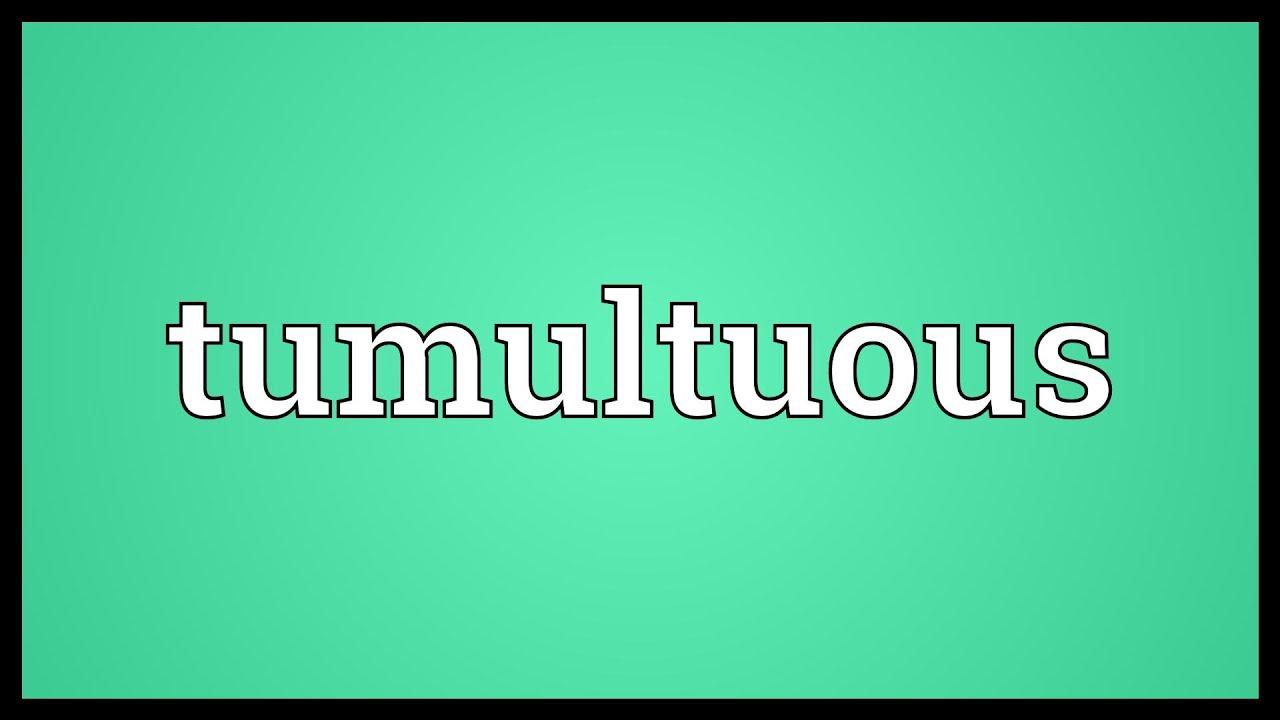 Tumultous definition