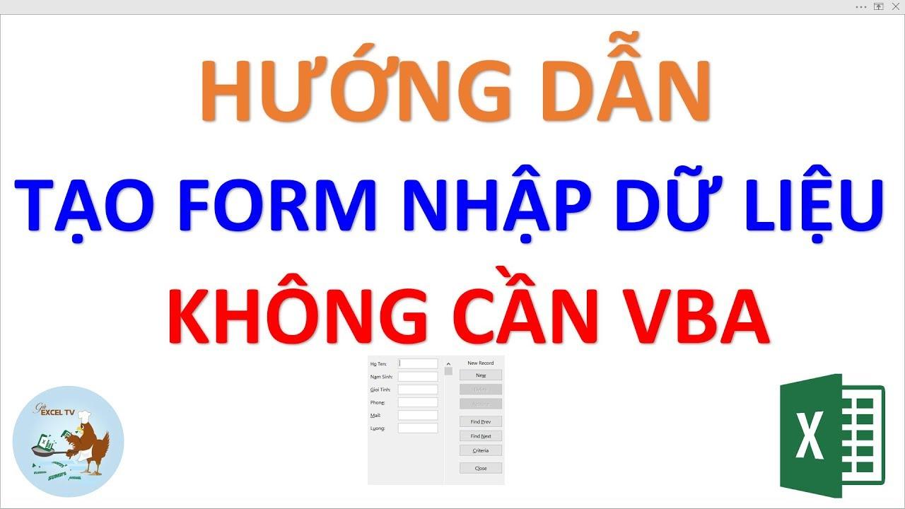 Hướng dẫn tạo Form nhập dữ liệu trong Excel (Không cần VBA)