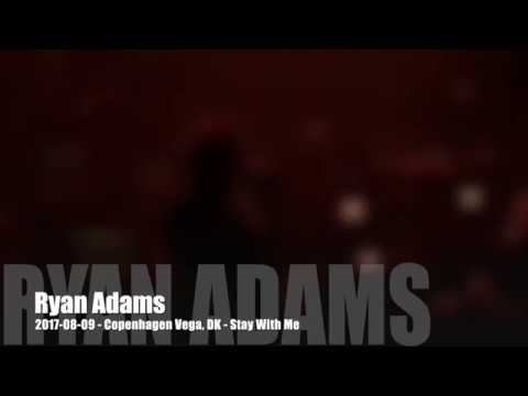 Ryan Adams - Stay With Me - 2017-08-09 - Copenhagen Vega, DK mp3