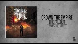 Crown The Empire - Two's Too Many