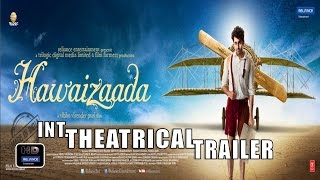 Hawaizaada Official International Theatrical Trailer | Ayushmann Khurrana,Pallavi Sharda