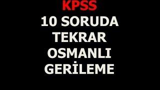 KPSS TARİH 10 SORUDA GENEL TEKRAR OSMANLI GERİLEME DEVRİ