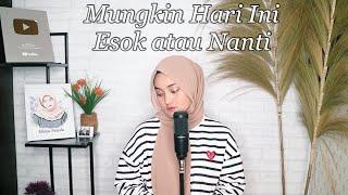 Download Mungkin Hari Ini Esok atau Nanti - Anneth Cover By Eltasya Natasha