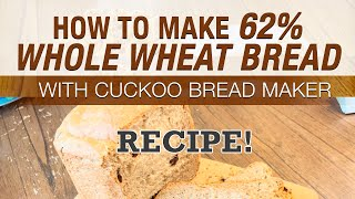 How to Make 62% Whole Wheat Br…
