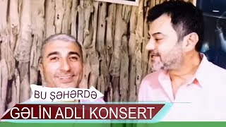 Bu Şəhərdə GƏLİN adlı konsert (16.06. - 17.06.2018, Tiflis ) ANONS