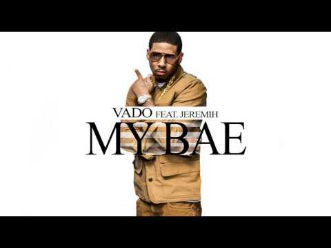 Vado - My Bae (Feat. Jeremih) (Prod. By Lee On The Beats)