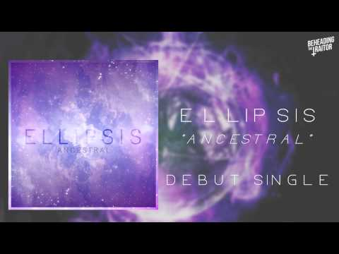 Клип Ellipsis - Ancestral
