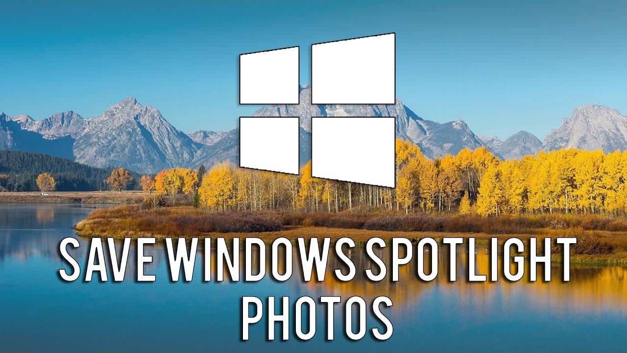 How To Save Windows Spotlight Photos - YouTube