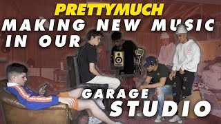PRETTYMUCH | MAKING NEW MUSIC IN OUR GARAGE STUDIO