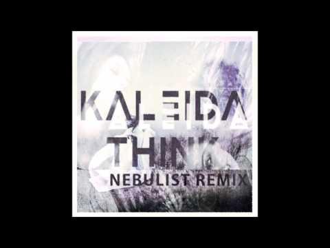 Kaleida - Think (Nebulist Remix)