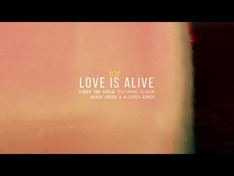 Louis The Child - Love Is Alive feat. Elohim (Meaux Green x B-Sides Remix) [Cover Art] [Ultra Music]