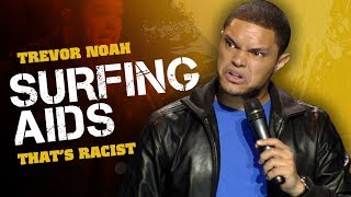 """Surfing AIDS"" - Trevor Noah - (That's Racist) LONGER RE-RELEASE"