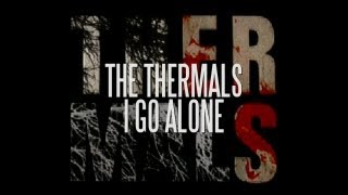 The Thermals - I Go Alone (Lyric Video)