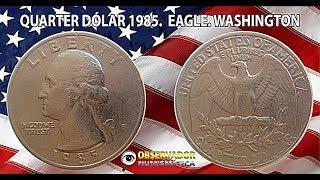 QUARTER DÓLAR 1985 EAGLE WASHINGTON