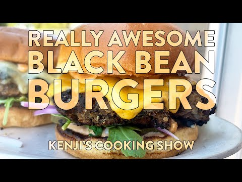 Really Awesome Black Bean Burgers | Kenji's Cooking Show