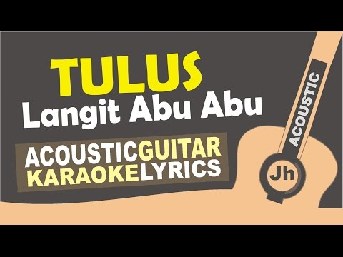 Tulus - Langit Abu-Abu (Acoustic Karaoke Instrumental)