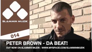 Peter Brown - Da Beat! // SLAMMIN MUZIK