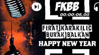 DJ Fırat Karakılıç Ft. DJ Burak Balkan - Happy New Year ! (2016 FKBB)