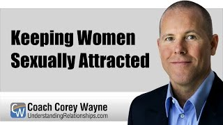 Keeping Women Sexually Attracted